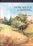 From Sketch to Painting, Wendy Jelbert, 0855329955