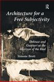 Architecture for a Free Subjectivity : Deleuze and Guattari at the Horizon of the Real, Brott, Simone, 1409419959