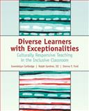 Diverse Learners with Exceptionalities : Culturally Responsive Teaching in the Inclusive Classroom, Cartledge, Gwendolyn and Gardner, Ralph, 0131149954