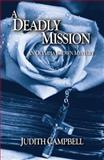A Deadly Mission, Judith Campbell, 0982589956