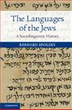 The Languages of the Jews : A Sociolinguistic History, Spolsky, Bernard, 1107699959