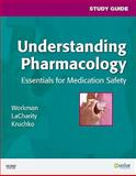 Study Guide for Understanding Pharmacology : Essentials for Medication Safety, Workman, M. Linda and LaCharity, Linda, 1416029958