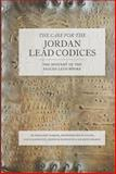 The Case for the Jordan Lead Codices, David Elkington and Jennifer Elkington, 1780289952
