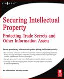 Securing Intellectual Property : Protecting Trade Secrets and Other Information Assets, Mallery, John and Information Security Staff, 0750679956