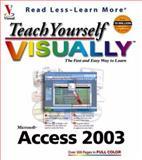 Teach Yourself VisuallyTM Access 2003, Ruth Maran, 0764539957