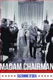 Madam Chairman : Mary Louise Smith and the Republican Revival after Watergate, O'Dea, Suzanne, 0826219950