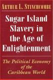 Sugar Island Slavery in the Age of Enlightenment 9780691029955