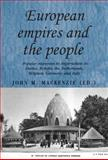 European Empires and the People : Popular Responses to Imperialism in France, Britain, the Netherlands, Belgium, Germany and Italy, MacKenzie, John M., 0719079950
