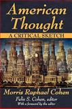 American Thought : A Critical Sketch, Cohen, Morris Raphael, 1412809959