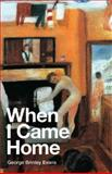 When I Came Home, George Brinley Evans, 1908069953