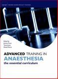 Advanced Training in Anaesthesia, Jeremy Prout, Tanya Jones, Daniel Martin, 0199609950
