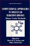 Computational Approaches in Molecular Radiation Biology : Monte Carlo Methods, Varma, Matesh N., 0306449951