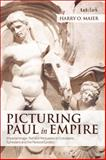 Picturing Paul in Empire : Imperial Image, Text and Persuasion in Colossians, Ephesians and the Pastoral Epistles, Maier, Harry O., 0567059952