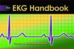 The EKG Handbook, Broche, Theresa A. Middleto, 0763769959