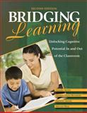 Bridging Learning : Unlocking Cognitive Potential in and Out of the Classroom, M. T. Mentis, 1412969956