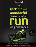 The Terrible and Wonderful Reasons Why I Run Long Distances, The The Oatmeal and Matthew Inman, 1449459951