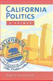 California Politics : A Primer, Van Vechten, Renée and Petracca, Mark, 1604269952