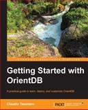 Getting Started with OrientDB, Claudio Tesoriero, 1782169954