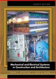 Mechanical and Electrical Systems in Construction and Architecture, Dagostino, Frank and Wujek, Joseph B., 0130119954