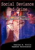 Social Deviance and Crime : An Organizational and Theoretical Approach, Tittle, Charles R. and Paternoster, Raymond, 0195329953