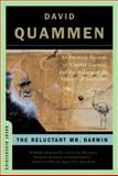 The Reluctant Mr. Darwin, David Quammen, 039332995X