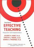 Effective Teaching : Preparation and Implementation, Hunt, Gilbert H. and Touzel, Timothy J., 0398069956