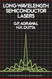 Long Wavelength Semiconductor Lasers, Govind Ram Agrawal and Niloy K. Dutta, 0442209959