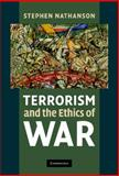 Terrorism and the Ethics of War, Nathanson, Stephen, 0521199956