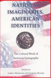 National Imaginaries, American Identities : The Cultural Work of American Iconography, , 0691009953