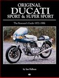 Original Ducati Sport and Super Sport, 1972-1986, Ian Falloon, 0760309957