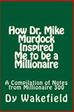 How Dr. Mike Murdock Inspired Me to Be a Millionaire, Dy Wakefield, 1500139955