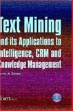 Text Mining and Its Applications to Intelligence, CRM and Knowledge Management, , 185312995X