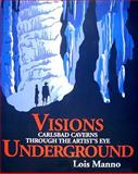 Visions Underground, Lois Manno, 1890689955