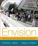 Envision : Writing and Researching Arguments, Alfano, Christine L. and O'Brien, Alyssa J., 0321899954
