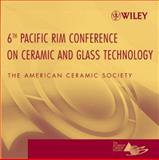 Proceedings of the 6th Pacific Rim Conference on Ceramic and Glass Technology, American Ceramic Society Staff, 0470089954