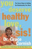 You Deserve Healthy Love, Sis!, Grace Cornish, 0609609955