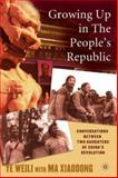 Growing up in the People's Republic : Conversations Between Two Daughters of China's Revolution, Weili, Ye, 1403969957