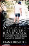 I Survived the Severn River Walk, Frank Rossiter, 1462689957