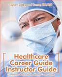 Healthcare Career Guide Instructor Guide, Susan Odegaard Turner, 1491089954