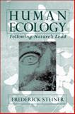 Human Ecology : Following Nature's Lead, Steiner, Frederick R., 1559639954