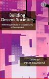 Building Decent Societies : Rethinking the Role of Social Security in Development, , 922121995X