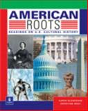 American Roots : Readings on U. S. Cultural History, Blanchard, Karen Lourie and Root, Christine Baker, 0201619954