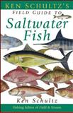 Ken Schultz's Field Guide to Saltwater Fish, Ken Schultz, 0471449954