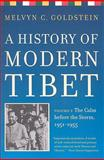 A History of Modern Tibet Vol. 2 : The Calm Before the Storm,1951-1955, Goldstein, Melvyn C., 0520259955