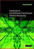 Introduction to Conventional Transmission Electron Microscopy, de Graef, Marc, 0521629950