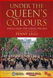 Under the Queen's Colours, Penny Legg, 0752469959