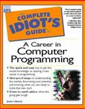 The Complete Idiot's Guide to a Career in Computer Programming, Jesse Liberty, 0789719959