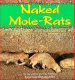 Naked Mole-Rats, Gail Jarrow and Paul Sherman, 0876149956