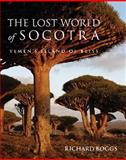 The Lost World of Socotra, Richard Boggs, 1905299958