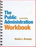 The Public Administration Workbook, Dresang, Dennis L. and Huddleston, Mark W., 020501996X